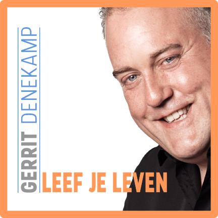 """""""Leef je leven"""" Gerrit Denekamp"""